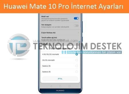 Huawei Mate 10 Pro İnternet Ayarları